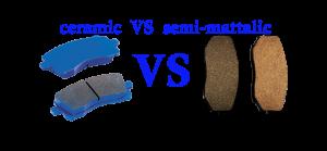 ceramic VS semi-mettalic disc brake pads supplier& manufacturer